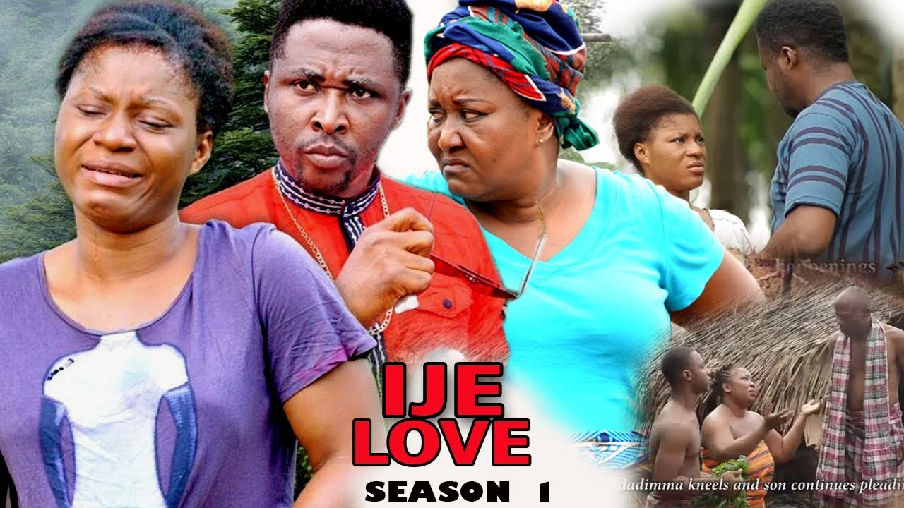 Download Ije Love Season 1 - 2017 Latest Nigerian Nollywood Movie | African Latest Movies