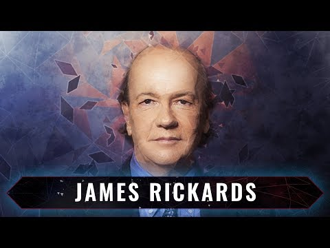 James Rickards on Complexity, Economic History, and the Coming Financial Crisis