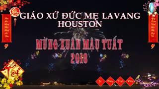 Giáo xứ Đức Mẹ La Vang tại Houston - Mừng Xuân Mậu Tuất 2018