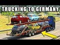 TRUCKING TO GERMANY | Part One - Euro Truck Simulator 2