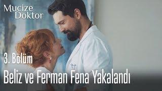 Beliz ve Ferman fena yakalandı - Mucize Doktor 3. Bölüm