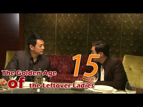 The Golden Age of the Leftover Ladies 15 (English Subtitle)