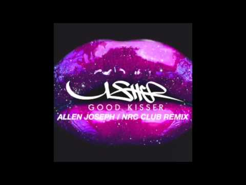 Good Kisser  Allen Joseph  NRC Club Remix