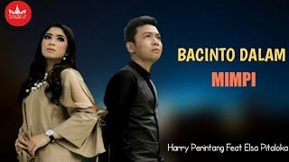 Harry Parintang feat Elsa Pitaloka - Bacinto Dalam Mimpi [Official Music Video]