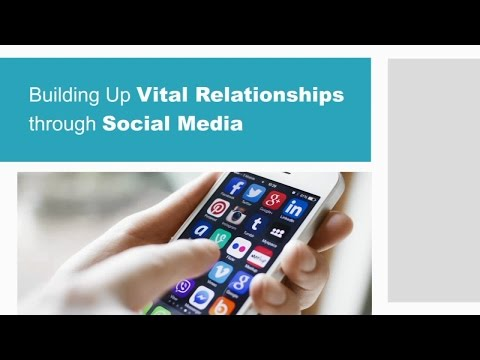 Building Vital Relationships through Social Media.mp4