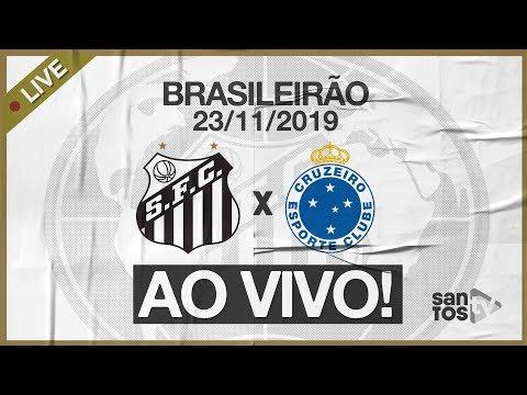 AO VIVO: SANTOS X CRUZEIRO | PRÉ-JOGO E NARRAÇÃO | BRASILEIRÃO (23/11/19)