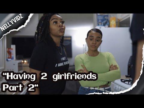 Having 2 girlfriends part 2