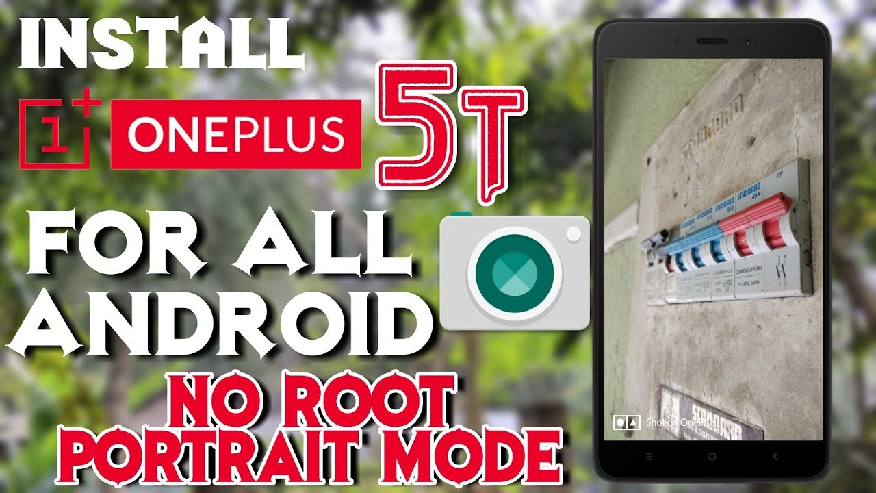 Install OnePlus 5T Camera APP for All Android- No Root Required-Portrait  Mode
