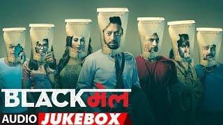 Full Album: Blackmail | Audio Jukebox | Irrfan Khan | Abhinay Deo