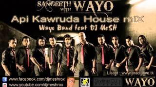 Api kawruda House mix [Wayo Band feat DJ MeSH