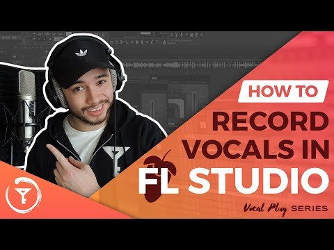 How To Record Vocals In FL Studio 12 (BEGINNERS) 2018