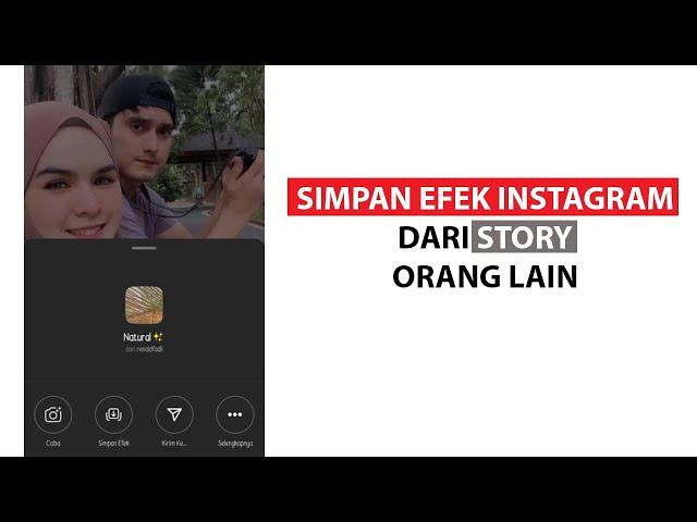 Cara Menyimpan Efek di Instagram Story Orang lain