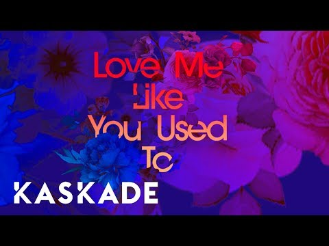 Love Me Like You Used To - Kaskade feat. Cecilia Gault (Official Audio) Mp3