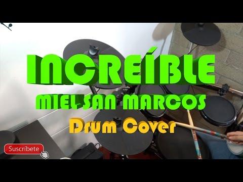 """Increíble – """"DRUM COVER"""" ★ Miel San Marcos (BATERÍA) l SaraEQ"""