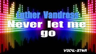 Luther Vandross - Never Let Me Go (Karaoke Version) with Lyrics HD Vocal-Star Karaoke