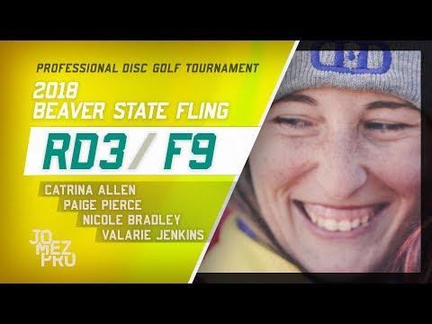 2018 Beaver State Fling | RD3, F9, FPO | Allen, Pierce, Jenkins, Bradley