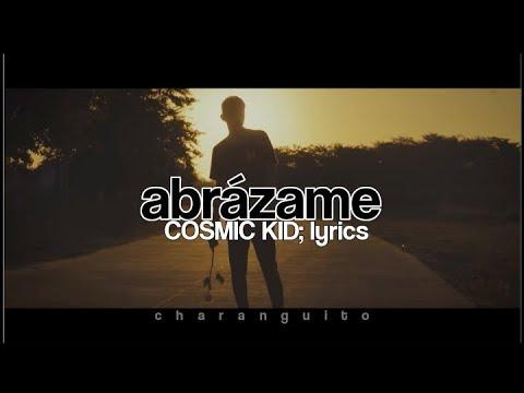 COSMIC KID - Abrázame (lyrics)