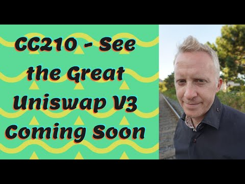 CC210 - See the Great Uniswap V3 That Coming Soon