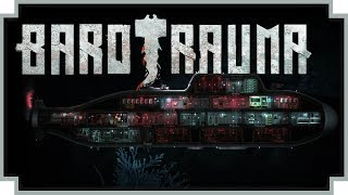 Barotrauma - (Sci-Fi Submarine Game) [Single-Player Campaign]