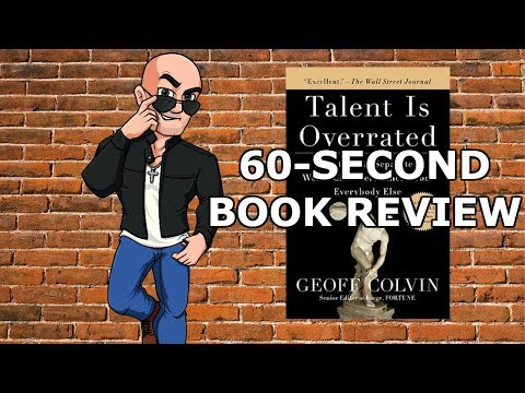 Talent is overrated (60-second book review)