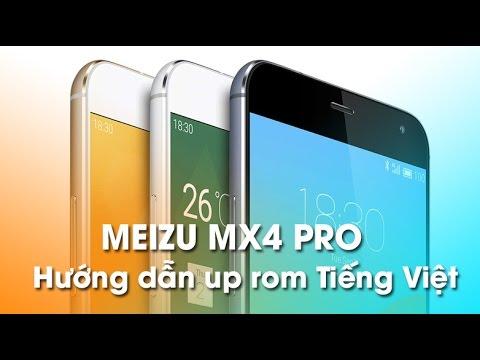 Meizu Mx4 Pro - Hướng dẫn Up Rom Tiếng Việt chi tiết.