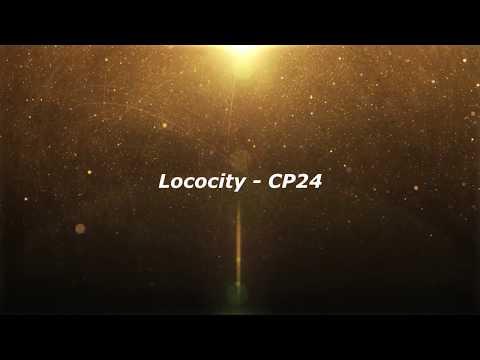 Lococity - CP24 (Lyrics)