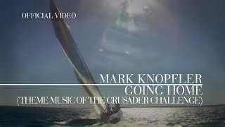 Mark Knopfler - Going Home (Theme Music Of The Crusader Challenge) (Official Video)