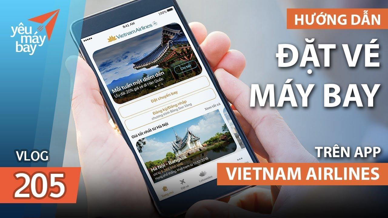 VLOG #205: Hướng dẫn đặt vé Vietnam Airlines trên app mới | Yêu Máy Bay