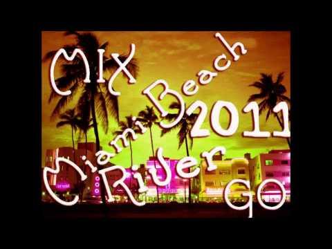 MIAMI BEACH 2011 MIX -River GO.