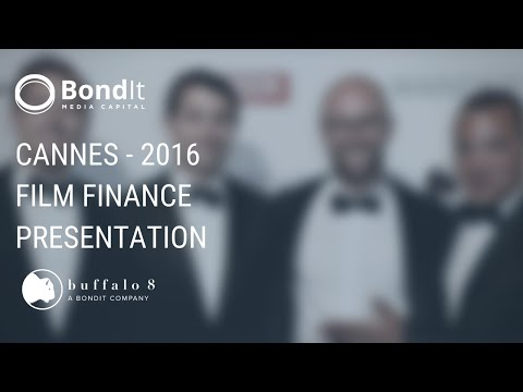 Cannes 2016 - Film Finance Presentation / Buffalo 8 Productions and BondIt