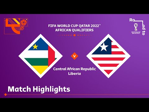 Central African Republic v Liberia   FIFA World Cup Qatar 2022 Qualifier   Match Highlights