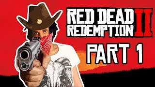 Welcome To the Wild West   Red Dead Redemption 2 • PART 1