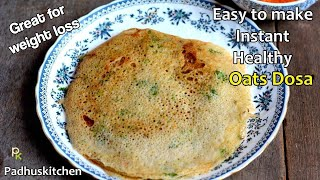 Instant Oats Dosa-Easy Oats Dosa Recipe-Oats Dosa for Weight Loss
