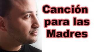 """Cancion para el Dia de las Madres """"Amor en Vida"""" - Victor Escalona"""