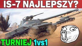 IS-7 JEST NAJLEPSZY? - Turniej 1vs1 o Złoto - World of Tanks