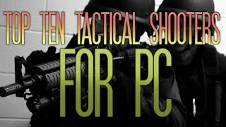 Countdown: Top 10 Tactical Shooters (For PC)