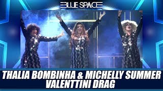 Blue Space Oficial - Thalia Bombinha Michelly Summer E Valenttini Drag - 18.05.19