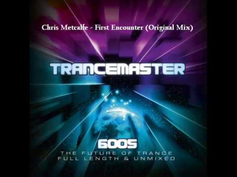 Chris Metcalfe - First Encounter (Original Mix)
