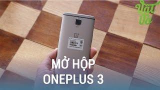 Vật Vờ| Mở hộp & đánh giá nhanh OnePlus 3: 6GB RAM đầu tiên về Việt Nam