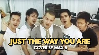 Max 5 - Just The Way You Are [Cover Music Version]