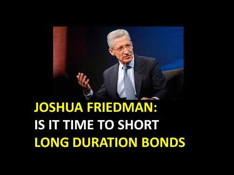 Joshua Friedman - Is it time to short long duration bonds?