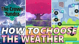 How to CHOOSE the Weather in Crown Tundra Pokemon Sword and Shield DLC