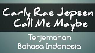Carly Rae Jepsen - Call Me Maybe arti lagu lirik terjemahan bahasa Indonesia