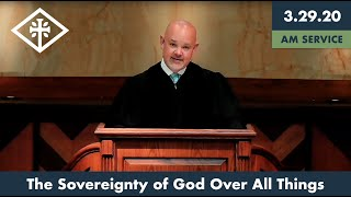 RRPC - The Sovereignty of God Over All Things (3/29/20 AM) - James Grant