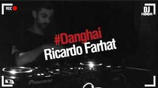 DJ Room #Danghai   Ricardo Farhat