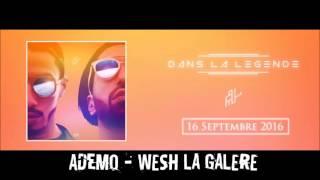 ADEMO (PNL) - WESH LA GALERE