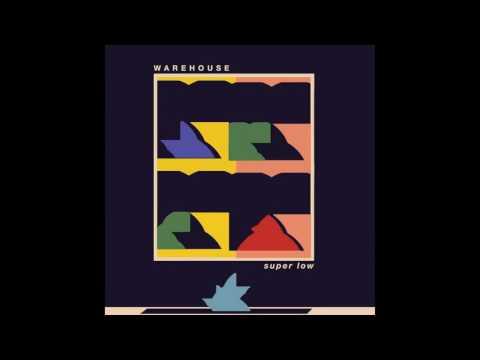 Warehouse - Super Low Album 2016