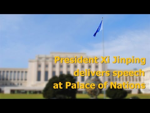 President Xi Jinping delivers speech at Palace of Nations