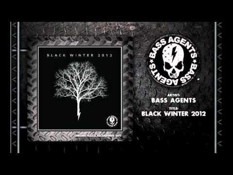 Bass Agents - Black Winter 2012