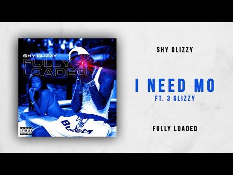 Shy Glizzy - I Need Mo Ft. 3 Glizzy (Fully Loaded)